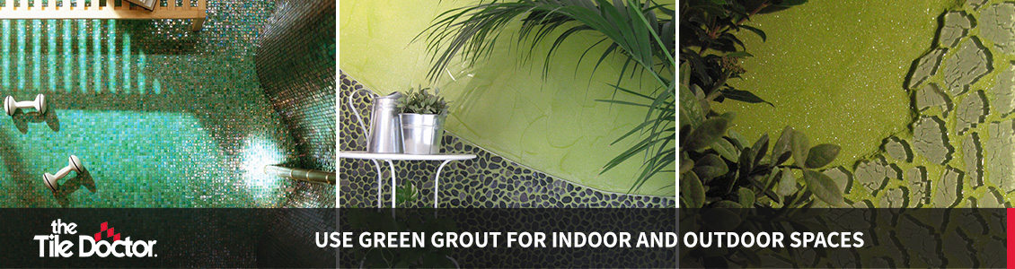 Green Grout Installations
