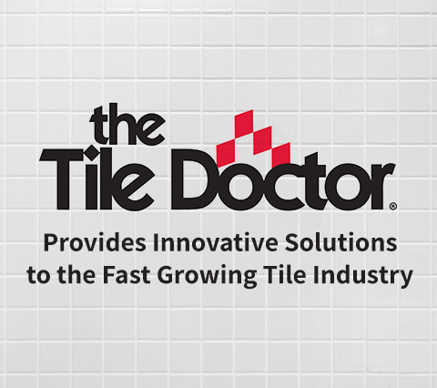 The Tile Doctor Provides Innovative Solutions to the Fast Growing Tile Industry