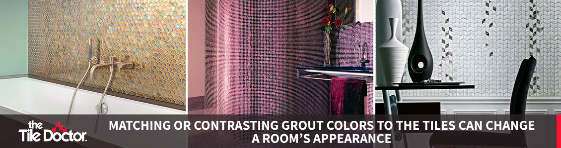 Matching or Contrasting Grout Colors to the Tiles Can Change a Room's Appearance
