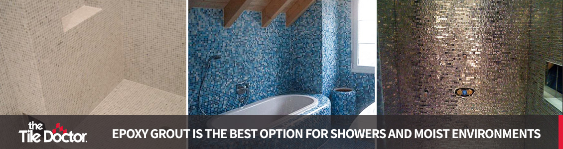 Epoxy Grout Is the Best Option for Showers and Moist Environments